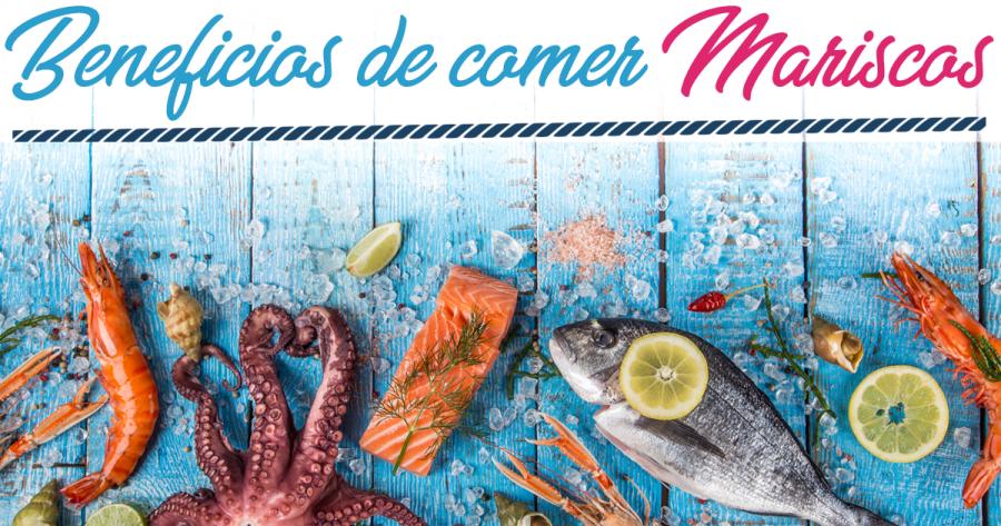 Beneficios de comer pescados y mariscos | Parte I