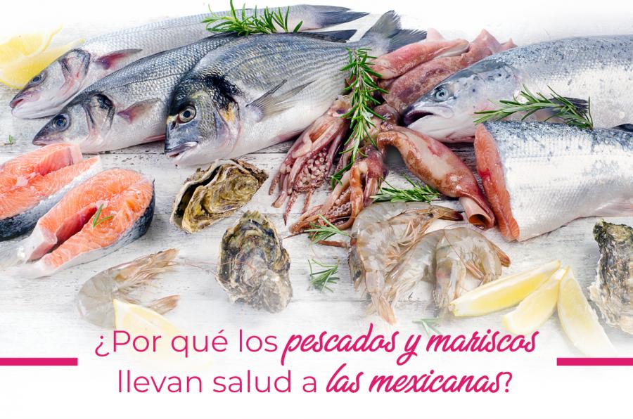 ¿Por qué los pescados y mariscos llevan salud a las mexicanas?