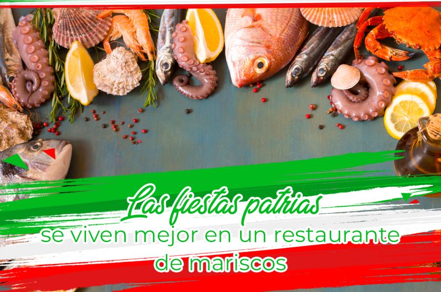 Las fiestas patrias se viven mejor en un restaurante de mariscos