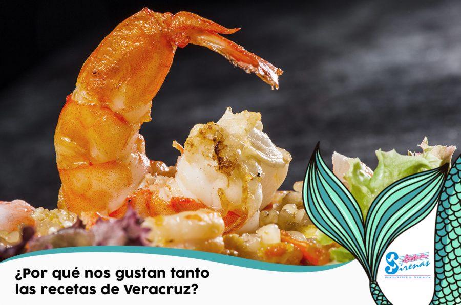¿Por qué nos gustan tanto las recetas de Veracruz?
