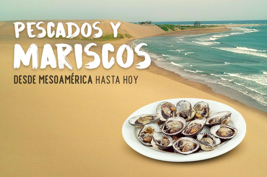 Pescados y mariscos desde Mesoamérica hasta hoy